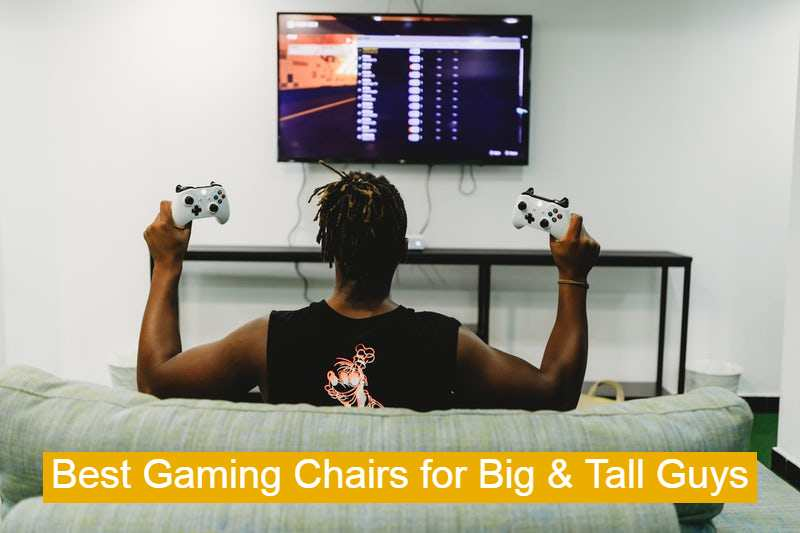💺2 Best Gaming Chair for Big and Tall Gamers 2021 – [Upto 400 Lbs]